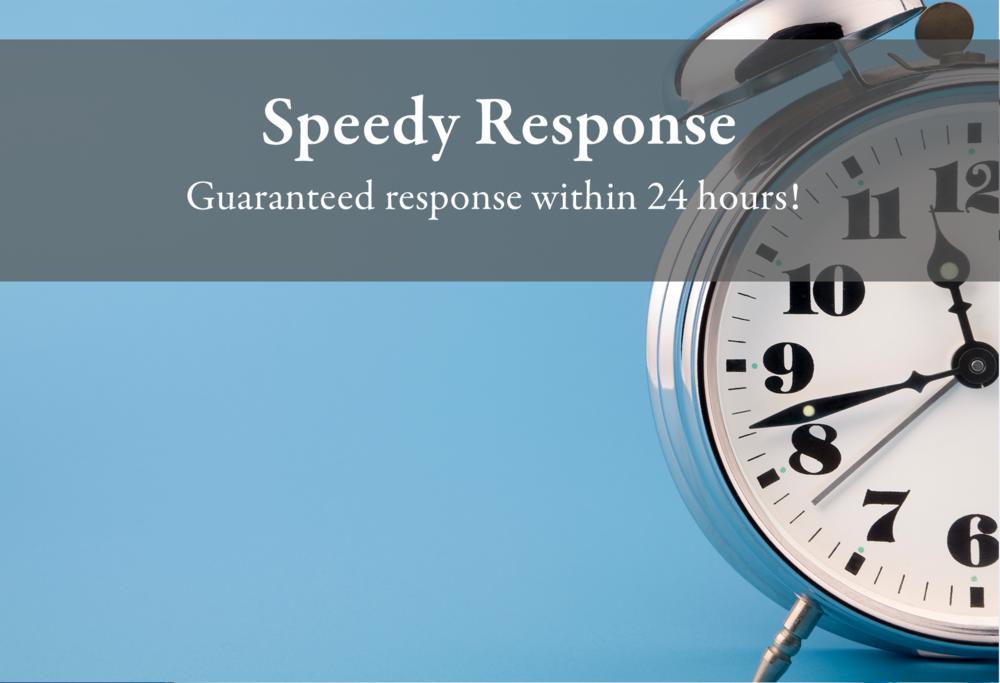 speedy response