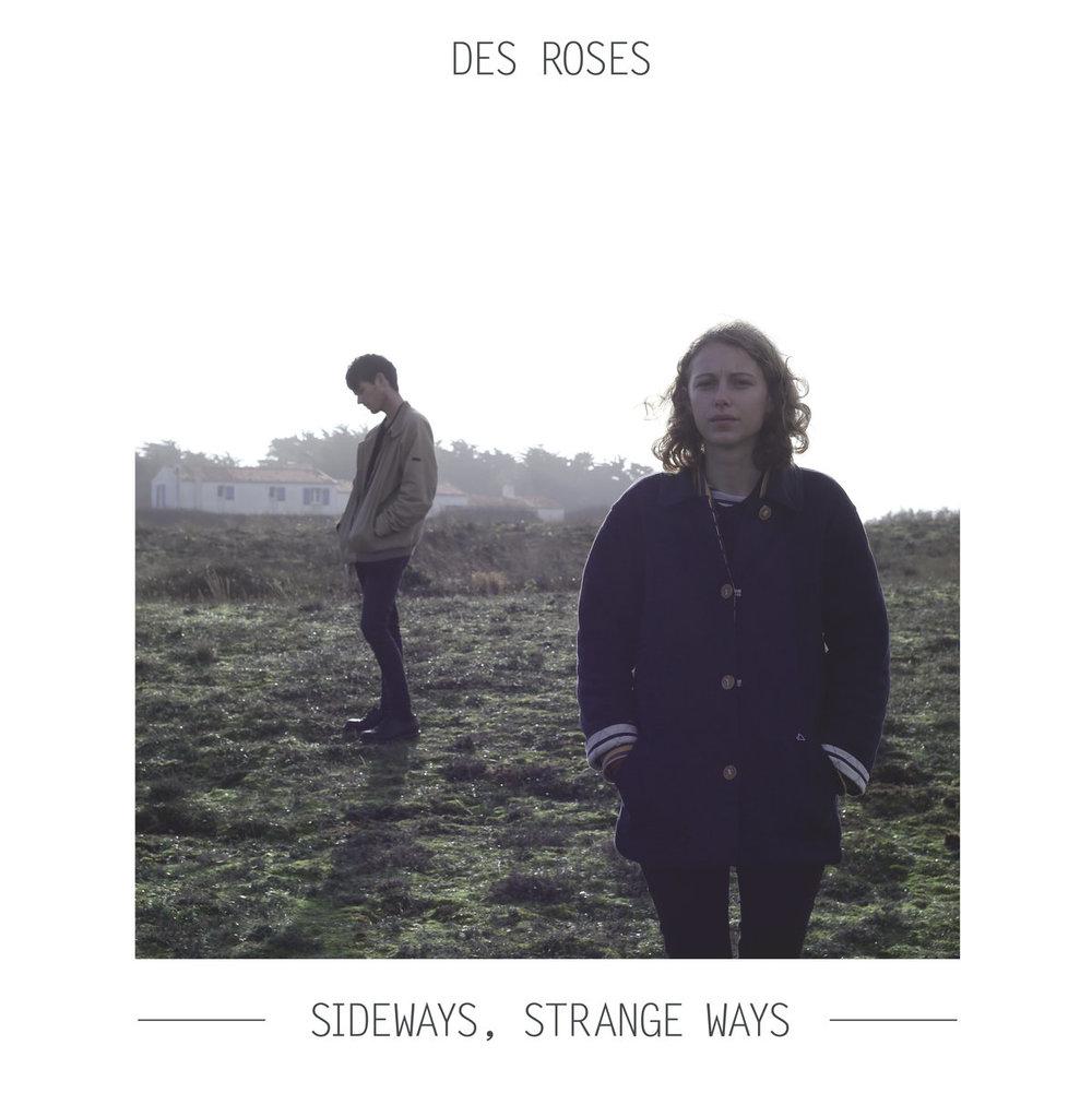 Des Roses, sideways, strange ways.jpg