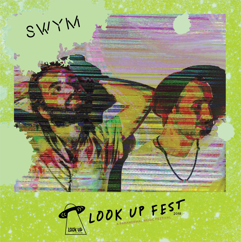 SWYM - See SWYM at Look Up Fest 2018!