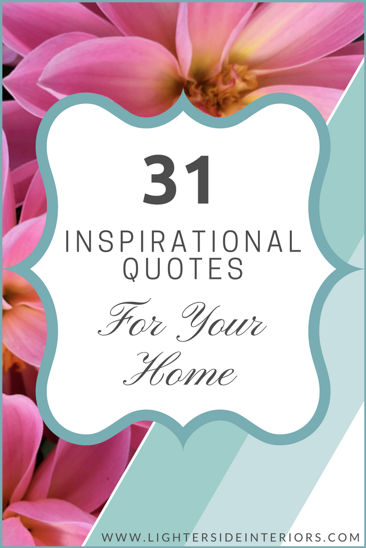 31 Inspirational Quotes For Your Home Lighter Side Interiors