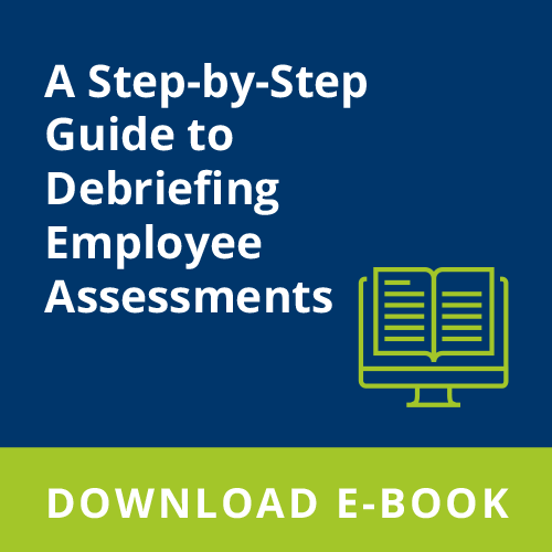 A Step-by-Step Guide to Debriefing Employee Assessments