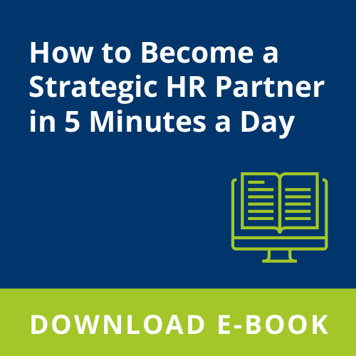 How to Become a Strategic HR Partner in 5 Minutes a Day