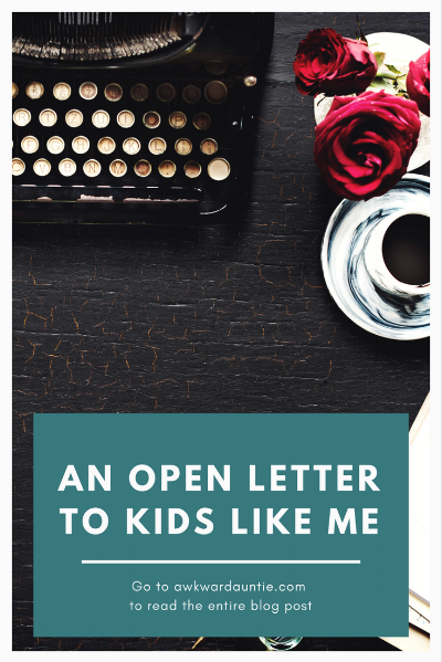An open letter to kids like me