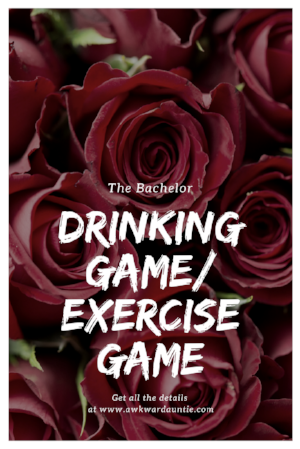 The Bachelor Drinking (or Exercise) Game