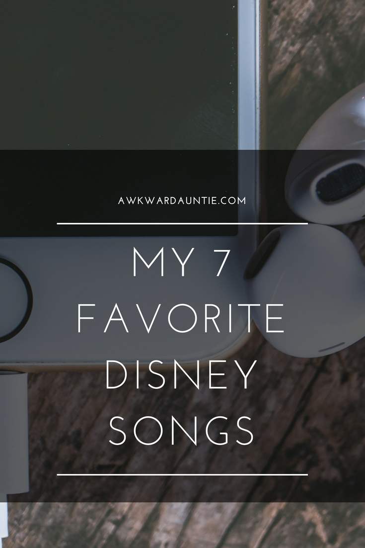 My 7 favorite Disney songs
