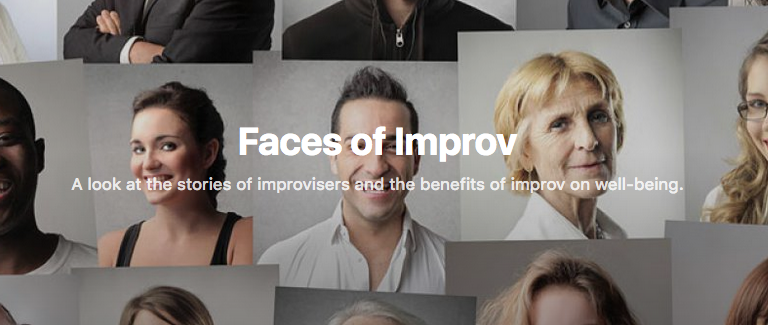 "Faces of Improv blog - ""I felt I had to be perfect all the time. To constantly be better than I was yesterday and always growing and improving. It was a lot of pressure. I hated it. I hated life. Improv showed me mistakes were okay."""