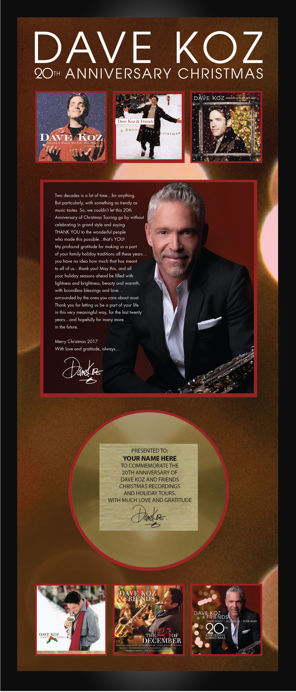 8 x 20 Dave Koz Gold album Award $225.00 Personalized with YOUR NAME,  this authentic Limited Edition collectible also comes with a Certificate of Authenticity hand signed by Dave. A memento that will last a lifetime.
