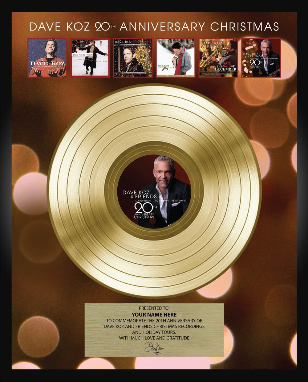 Classic 16 x 20 Gold Album Award $275.00 This Classic Gold Album Award is Personalized with YOUR NAME . It comes with a Certificate of Authenticity Hand Signed by Dave and a heartfelt letter from Dave