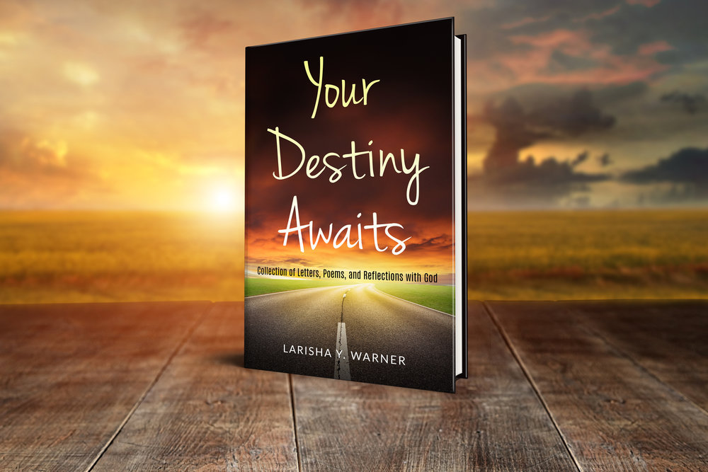 - Your Destiny Awaits: (Collection of Letters, Poems, and Reflections with God), is a thought-provoking e-book which was designed to aid individuals in undergoing self-reflection to uncover the root causes that hinders one from entirely walking and operating in purpose. Your Destiny Awaits is follow up to her first book The Journey to Freedom, Healing, and Wholeness and author Larisha Y. Warner continues to openly bare her soul through powerful testimonies and her intimate relationship with the Lord to inspire readers to dig deep and allow the Lord to assist them in uprooting, healing, and overcoming life trials and tribulations. Furthermore, this ebook incorporates practical life application (i.e., tips, questionnaires, and prayers) that will help create and further enhance one's intimate relationship with God.Release Date: April 1, 2019