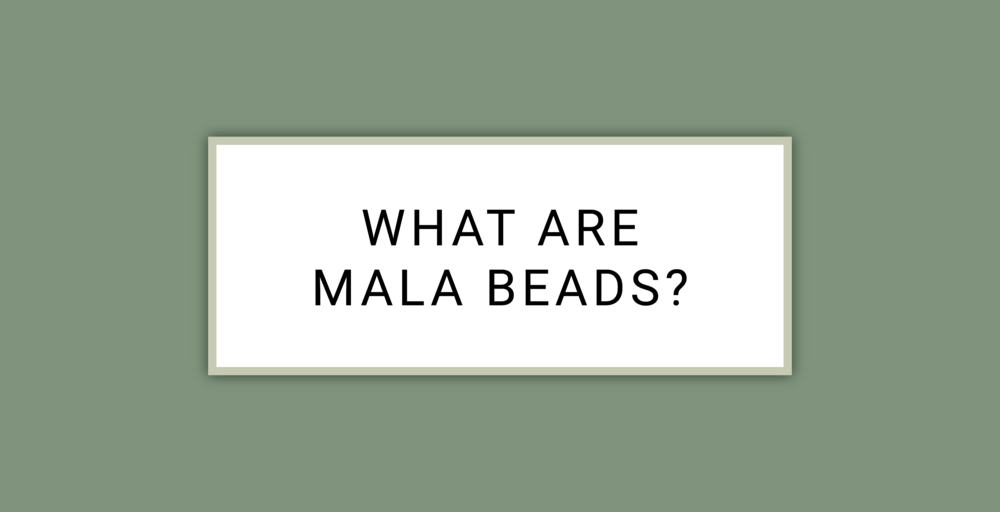 What Are Mala Beads?