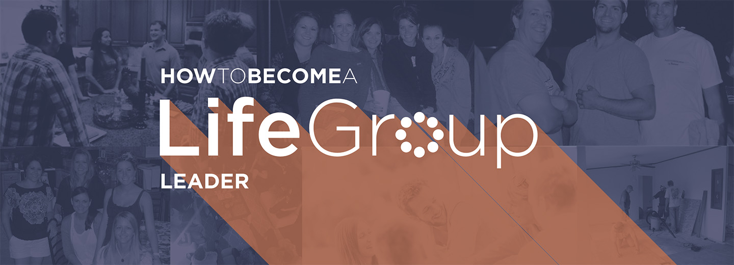 Be A LifeGroup Leader
