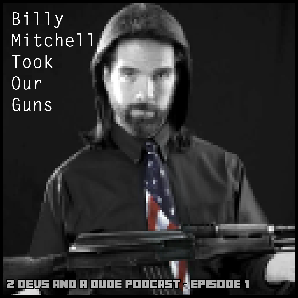 2 Devs and a Dude - Episode 1 - Billy Mitchell Took our Guns - Jay Kidd (Wraith Games) and co-hosts Grant McClure (GameOver GameOn Podcast)& Cajun Coding (IndieView Podcast) talk about Kentucky Governor Matt Bevin, brand new