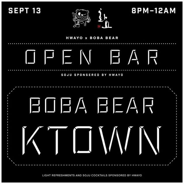 🔗 IT'S TIME TO LINK UP 🔗 BOBA BEAR x HWAYO OPEN BAR • #THURSDAY, 09/13 • 8PM–12AM. (Unfortunately, hookahs will not be available for this event.) SEE YOU GUYS AT #KTOWN! BE THERE OR BE ⬛️ #Soju will be sponsored by @drinkhwayo_usa! 🍸 . 📸: @josafs