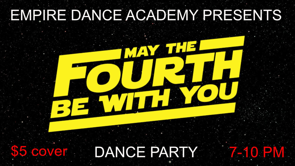 May The 4th Be With You Dance Party  - FRIDAY MAY 4th7:00-10:00 PM$5 Cover