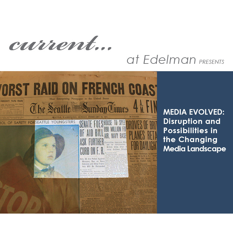 Media Evolved: Disruption and Possibilities in the Changing Media Landscape