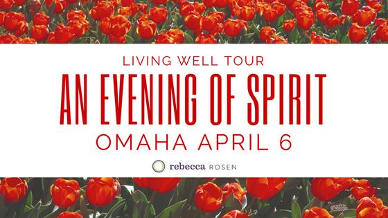 living well tour an evening of spirit omaha april 6 rebecca rosen