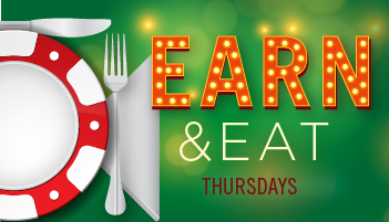 Earn 10 tier points, get $10 food comp Every thursday - See players club for details.