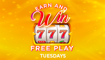 Earn & Win  Free Play - Earn up to $500 Free Play when you play with your card on Tuesdays in February!