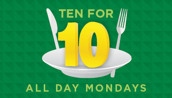 Ten for 10 - ALL DAY MONDAYSAll Players Club MembersEarn 10 tier points → get $10 Food Comp