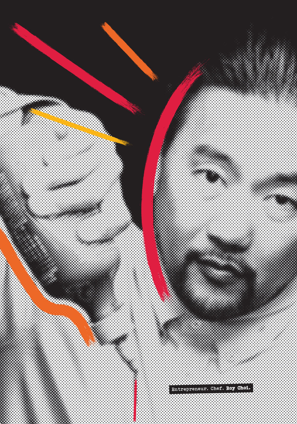 Combining Typography& Illustration - This project is all about Roy Choi. An Asian-American and Los Angles-born master chef, Roy has a gritty, yet bright aura about him. I strove to give him a visual language that highlighted his never ending optimism, fun, and passion for his city. My best work features my ability to integrate illustration and design seamlessly, which I did here. Utilizing a combination of paint-like illustration, hand-drawn typography, and textured photos, I created a style that I think Roy himself would enjoy.