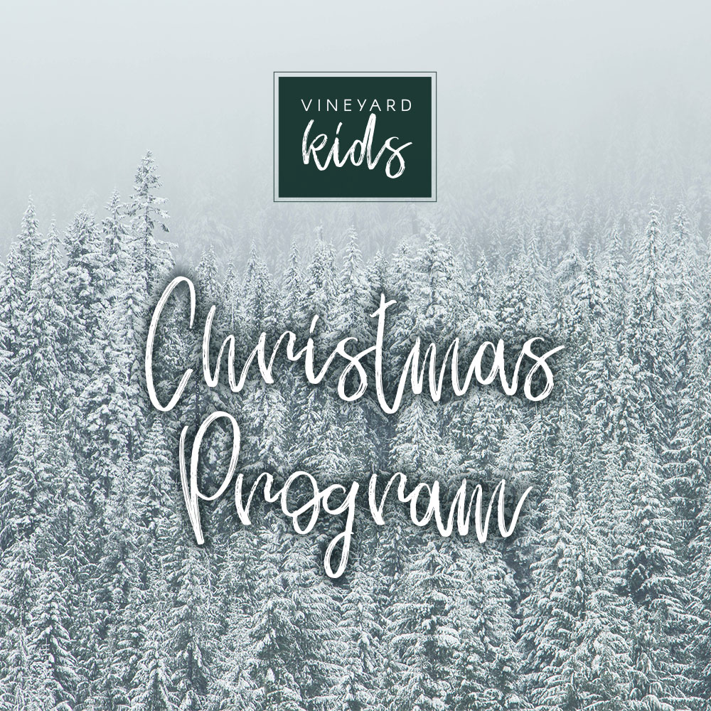 Vineyard Kids Christmas Program — VINEYARD CHURCH