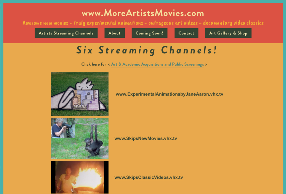 More Artists Movies - Portal to scores of awesome free and pay-per-view new movies, experimental animations, outrageous art videos, and documentary video classics. Artists/Filmmakers: Jane Aaron - Skip Blumberg - Mayday Video - Videofreex Pirate TV