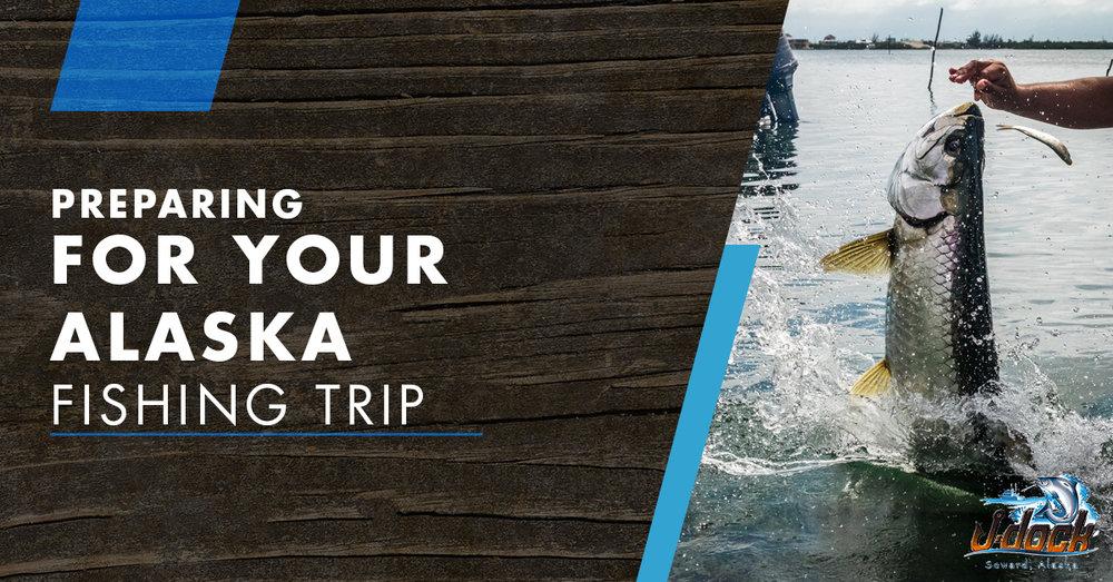 Preparing For Your Alaska Fishing Trip.jpg
