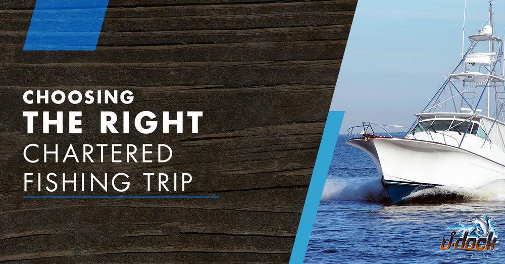 Choosing The Right Chartered Fishing Trip.jpg
