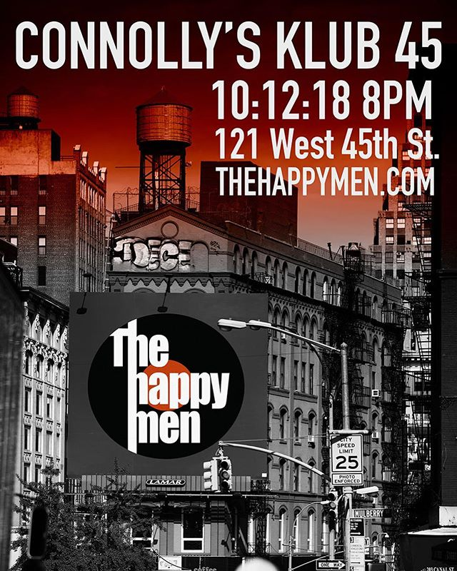 The Happy's are playing at Time Square and it's not New Years Eve! October 12th 8PM at Connolly's Klub 45 121 West 45th Street.