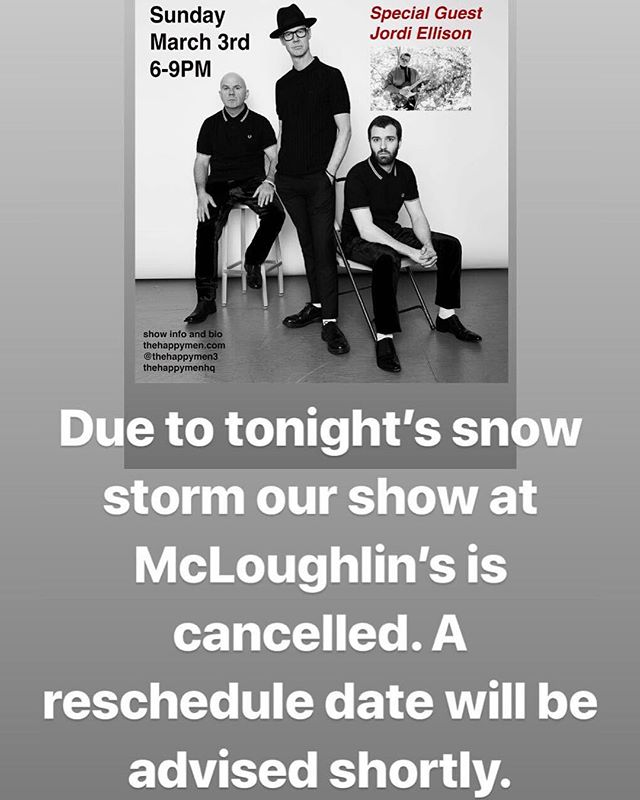 Unfortunately our show is cancelled tonight. Due to tonight's snow storm our show at McLoughlin's is postponed. A reschedule date will be advised shortly. We are really bummed!!