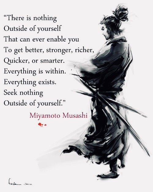 Wisdom by Japanese swordsman, philosopher, writer and rōnin, Miyamoto Musashi. Image via Pinterest.