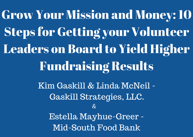 Grow Your Mission and Money: 10 Steps for Getting Your Volunteer Leaders on Board to Yield Higher Fundraising Reults