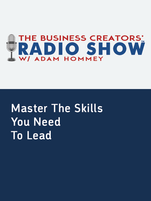 The Business Creators' Radio Show with Adam Hommey
