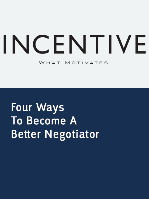 Incentive Mag_Four Ways To Become A Better Negotiator.png