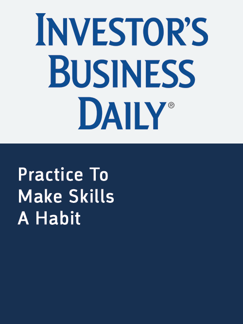 Investors Business Daily_practice to make skills a habit.png