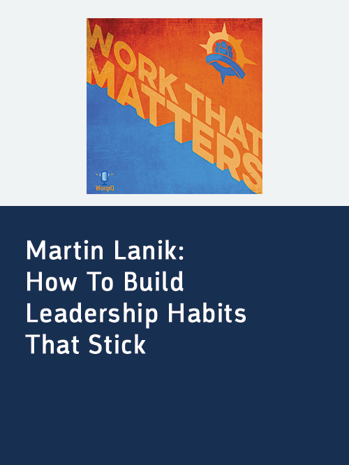 Work That Matters_How to build leadership habits that stick.png