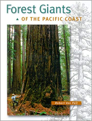 Forest Giants of the Pacific Coast   Robert Van Pelt