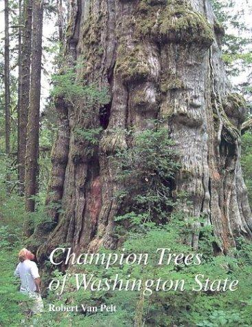Champion Trees of Washington State   Robert Van Pelt