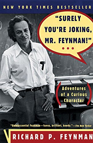 Surely You're Joking, Mr. Feynman - Richard P. Feynman