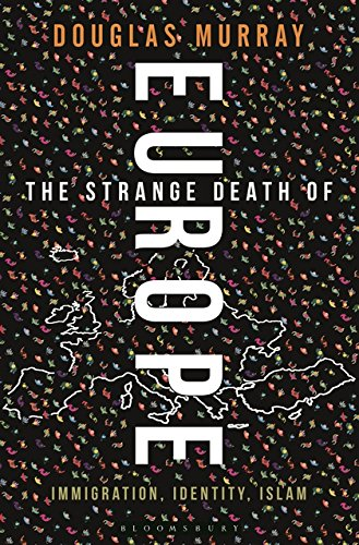 The Strange Death Of Europe - Douglas Murray