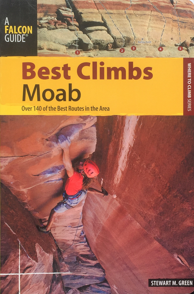 BEST CLIMBS MOAB  COVER PHOTO: ERIC ODENTHAL  CLIMBER: CHRIS HILL  LONELY VIGIL | LIGHTHOUSE TOWER  MOAB | UTAH