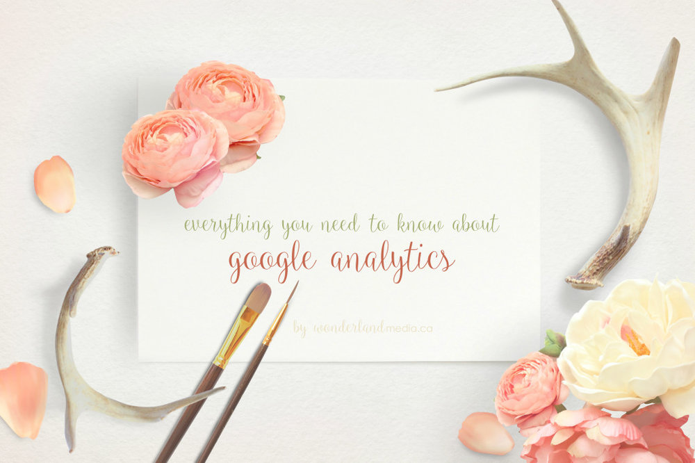 everything you need to know about google analytics by wonderland media