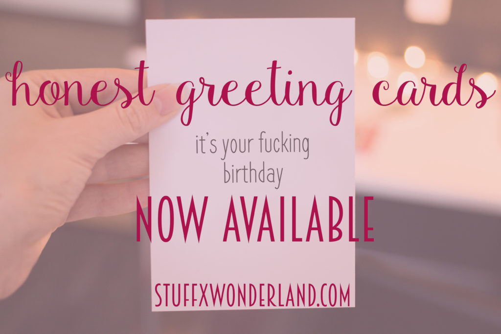 honest greeting cards now available stuffxwonderland.com