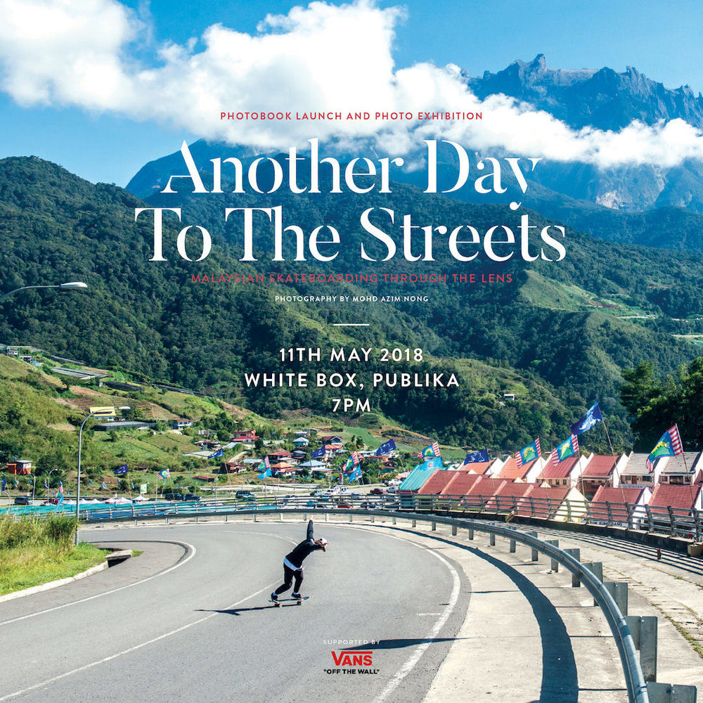 Malaysian Skateboarding Through the lens - Another Day to the Streets is a photobook by Mohd Azim Nong known as Ajiem Serr. This photobook highlights the skateboarding scene in Malaysia. This book will be released at White Box Publika on 11th May 2018.Another Day to the Streets will be available for purchase at White Box Publika on the release date or directly through Ajiem.Instagram : @ajiem_