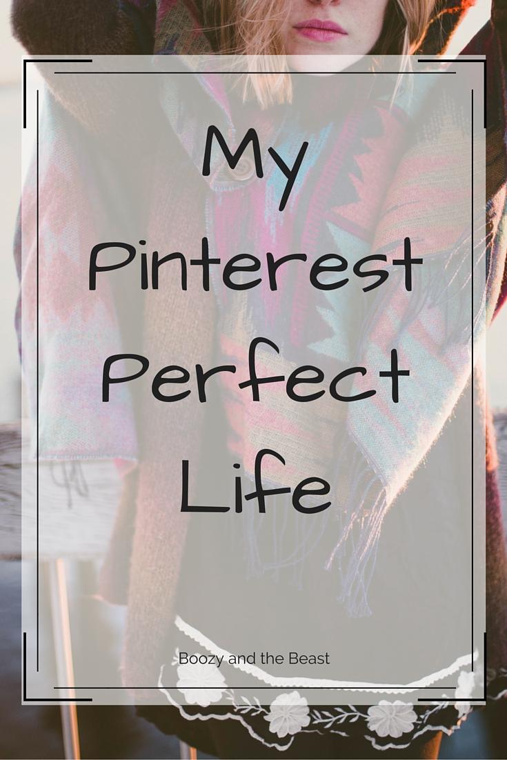 My Pinterest Perfect Life