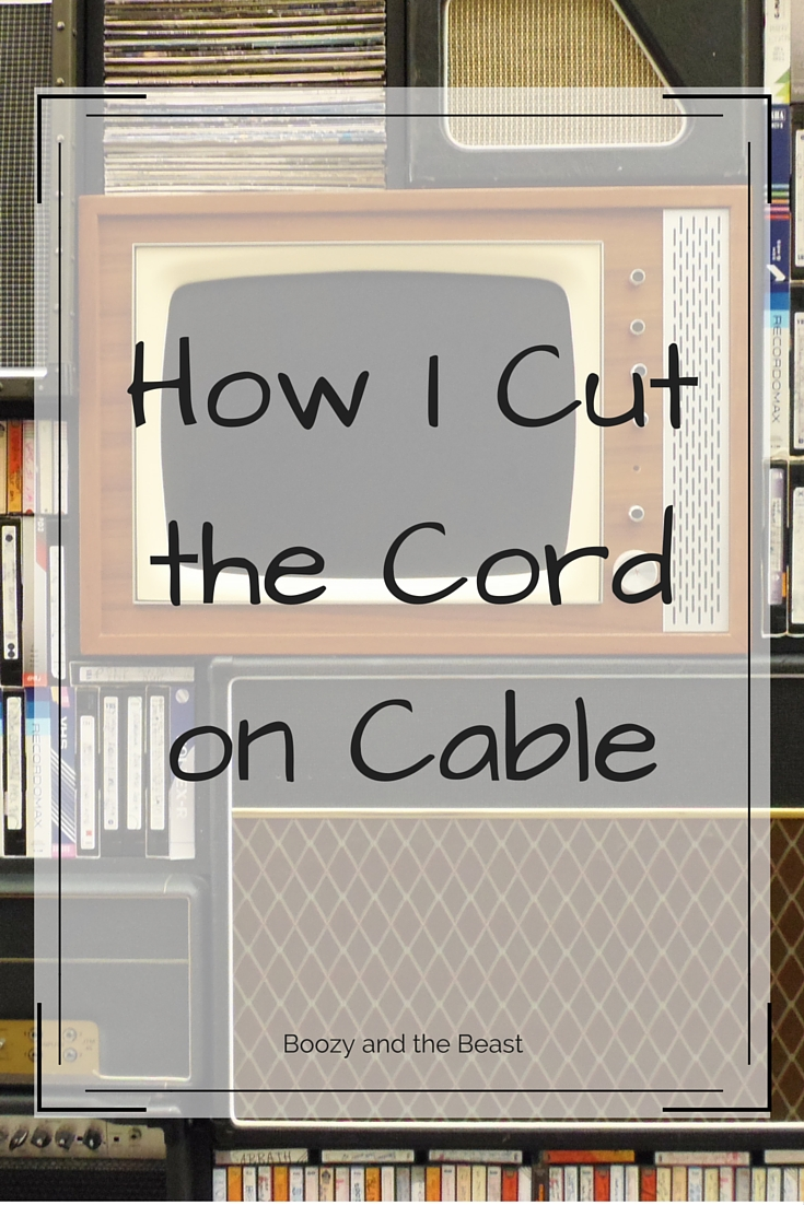 How I Cut the Cord on Cable