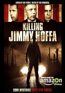 Killing Jimmy Hoffa Directed by Al Profit