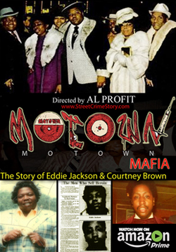 Motown Mafia: The Story of Eddie Jackson & Courtney Brown Directed by Al Profit
