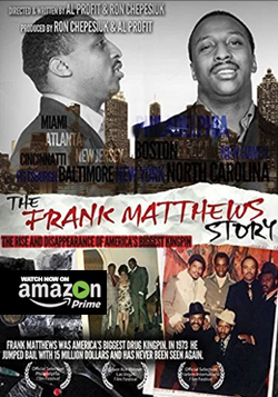 The Frank Matthews Story: The Rise and Disappearance of America's Biggest Kingpin Directed by Al Profit