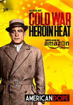 Click here to watch American Dope: Cold War, Heroin Heat on Amazon Prime